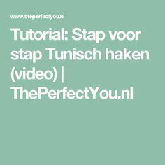 Tutorial: Stap voor stap Tunisch haken (video)   ThePerfectYou.nl