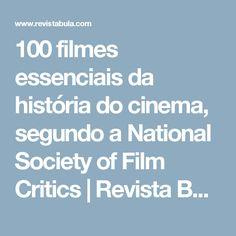100 filmes essenciais da história do cinema, segundo a National Society of Film Critics   Revista Bula