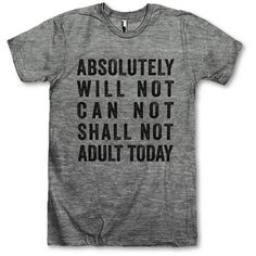 Absolutely Will Not Can Not Shall Not Adult Today ($28) ❤ liked on Polyvore featuring tops, t-shirts, men, black, women's clothing, loose black shirt, vintage tees, unisex t shirts, black t shirt and draped t shirt