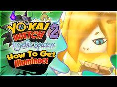 How To Get Illuminoct in Yo-kai Watch 2 Psychic Specters!  Nintendo 3DS 97bdf39087