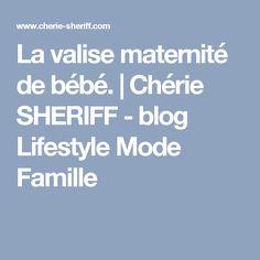 La valise maternité de bébé. | Chérie SHERIFF - blog Lifestyle Mode Famille