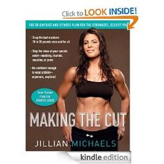 """""""Making the Cut by fitness trainer Jillian Michaels is the perfect book to get you in the best shape of your life.""""   –Complete Woman"""