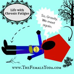 """Chronic Funnies: """"Gravity."""" If you were a super hero, what would your arch nemesis be? #Lyme #ChronicFatigue #ChronicIllness #Laughdontcry"""