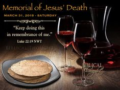 THE MEMORIAL OF CHRIST'S DEATH MARCH 31 2018 held in Kingdom Halls of Jehovah's Witnesses around the world. Go to JW.org to find a location in your area