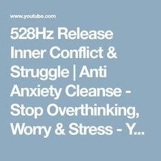 528Hz Release Inner Conflict & Struggle | Anti Anxiety Cleanse - Stop Overthinking, Worry & Stress - YouTube