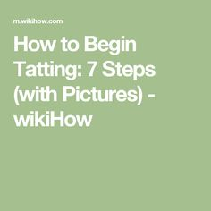 How to Begin Tatting: 7 Steps (with Pictures) - wikiHow