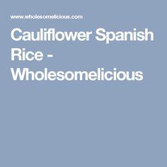 Cauliflower Spanish Rice - Wholesomelicious