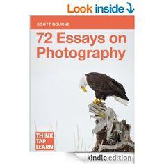 72 Essays On Photography eBook: Scott Bourne