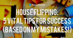 House Flipping: 5 Vital Tips for Success (Based on My Mistakes!)