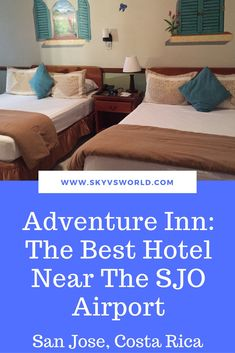Why The Adventure Inn is the best hotel near the SJO airport in San Jose, Costa Rica // Central America // hotel reviews