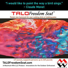 Ultra-Light Seat for Walking Sticks and Hiking/Trekking Poles Rest and Relief when and where you want with the Ultra-Light, Ultra-Strong, Ultra-Easy-to-Use seat accessory for walking sticks and hiking/trekking poles. www.TALOFreedomSeat.com Take a load off with the TALO Freedom Seat by Maximum Win LLC, Innovations for the Outdoor Enthusiast. #giftideas #hammockchair #injuryrecovery #arthritis #beprepared #life #hiking #painrelief #kneepain #backpain #monet #paint #art