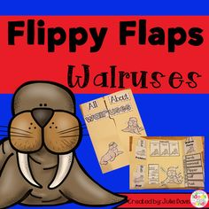 Walrus Flippy Flaps!  This is a great way to get your students learning about Walruses in a fun hands-on interactive way! Your students will be engaged and learn about Walruses in many different ways!  Activities included: - Walruses can/have/are - Label a Walrus - All About Walruses - Walrus KWL - Walrus Vocabulary - Walrus Facts - Walrus Adjectives - Walrus Predators/Prey - How do walruses stay warm writing prompt - Favorite Walrus Book - Compare Walrus & Seals