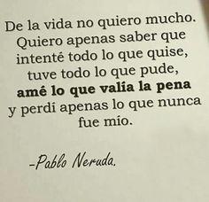 Short Verses of Pablo Neruda Neruda Love Poems, Neruda Quotes, Poem Quotes, Words Quotes, Wise Words, Life Quotes, Pablo Neruda Books, Sayings, Spanish Love Poems