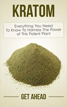 Kratom: Everything You Need to Know to Harness the Power of This Potent Plant by Get Ahead Paperback) for sale online Healthy Lifestyle Motivation, Healthy Lifestyle Tips, Healthy Living Tips, Natural Health Tips, Natural Health Remedies, Wellness Tips, Health And Wellness, Women's Health, Health Care