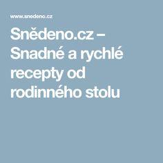 Snědeno.cz – Snadné a rychlé recepty od rodinného stolu