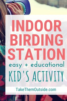 Looking for an easy and fun indoor nature activity for preschoolers and toddlers?  Just grab some binoculars, a bird book, and pillow and invite them to watch the birds with this indoor birdwatching station | #natureactivities #birdwatching #kidsactivities #birds #indooractivities #kidsactivities #playideas
