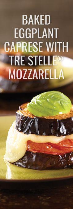 Baked Eggplant Caprese with TreStelle® Mozzarella Caprice Salad, Friday Night Dinners, Baked Eggplant, Vegetarian Options, Bite Size, Vegetable Dishes, Healthy Tips, Mozzarella