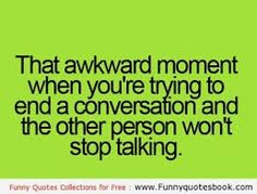 Stop Talking, Awkward Moments, So True, Teenager Posts, Conversation, Funny Quotes, In This Moment, Memes, Teenagers