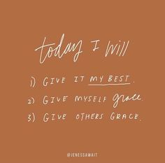 Today's To-Do List | Soul Scripts | Give it my best, give myself grace, and give others grace.