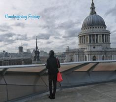 Enjoying the beautiful view of London from the One Change Roof Terrace Grateful, Thankful, Terrace, Our Life, Thanksgiving, London, Friday, Change, Beautiful