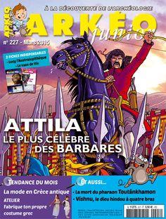 Attila, le plus célèbre des Barbares | Arkéo Junior n° 227