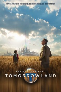 Check out a new Tomorrowland poster for Brad Bird and Damon Lindelof's original sci-fi film, starring George Clooney, Britt Robertson, and Hugh Laurie. Tomorrow Land, Till Tomorrow, 2015 Movies, Hd Movies, Movies To Watch, Movies Online, Tv Watch, Movies Free, Sci Fi Movies