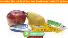Diabetes Diet Plan - Only 30 Days Your Blood Sugar Levels Will Be Normal!