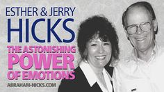 Esther & Jerry Hicks - The Astonishing Power of Emotions / Law of Attrac...