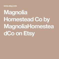Magnolia Homestead Co by MagnoliaHomesteadCo on Etsy