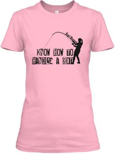 Reel Women Fishing Shirt | Teespring  Women who fish know what they're doing! Sveral styles and colors available.