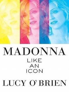 """Read """"Madonna: Like an Icon"""" by Lucy O'Brien available from Rakuten Kobo. Fully Revised and Updated MADONNA: LIKE AN ICON is a groundbreaking biography finally solves the mystery at the heart of. Madonna Book, Like Icon, Women In History, Art Music, Audio Books, Good Books, Novels, This Book"""