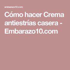 Cómo hacer Crema antiestrías casera - Embarazo10.com