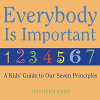 """Helps children understand the seven Principles and how to live out these values every day. The Principles are cast in terms a child can understand, such as """"Everybody is important"""" instead of """"the inherent worth and dignity of every person."""" With attention to the spiritual needs of young children, Dant relates each Principle to the context of their lives, from playing with friends to helping care for pets. Paperback release: March 9, 2011; $6.00."""