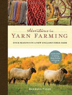 Adventures in Yarn Farming: Four Seasons on a New England Fiber Farm, http://www.amazon.com/dp/1590308239/ref=cm_sw_r_pi_awdl_110Isb10C49YE