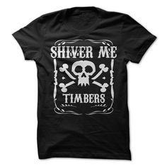 Shiver Me Timbers https://www.sunfrogshirts.com/Funny/shiver-me-timbers.html?3686