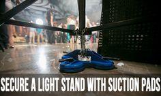 secure a light stand with suction pads