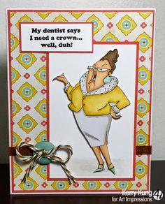 Art Impressions Ai People Crown Set.   My dentist says I need a crown...we duh!  Handmade card