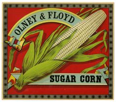 1910 Rare Antq Corn Print Orig Vintage Crate Label Sugar Corn Farm Vegetable Crate USA Produce Olney & Floyd...create reproduction for kitchen wall
