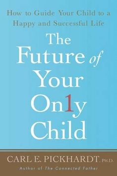 The Future of Your Only Child: How to Guide Your Child to... https://www.amazon.com/dp/1403984174/ref=cm_sw_r_pi_dp_x_dFTAybZSXV0T7