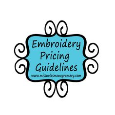 This is a set of guidelines that I have found useful fromembroidery forums of embroiders across the country.It's just a guideline to use for pricing.I did not create it, but use it. I have adj