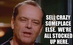 Sell crazy someplace else.