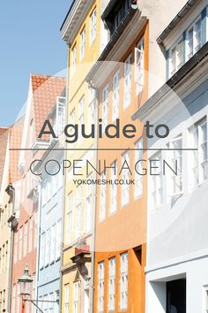 A guide to Copenhagen, Denmark. The best places to see, do, eat and sleep!
