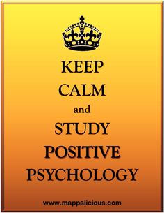 Keep Calm and Study Positive Psychology!