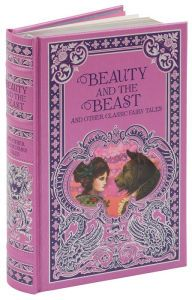 Barnes and Noble Collectible Editions: Beauty and the Beast and Other Classic Fairy Tales