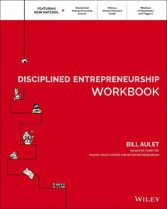 Buy Disciplined Entrepreneurship Workbook by Bill Aulet at Mighty Ape NZ. The essential companion to the book that revolutionized entrepreneurship Disciplined Entrepreneurship Workbook provides a practical manual for worki. Reading Online, Books Online, Worksheets, Online Textbook, Starting A Company, Steps To Success, E-mail Marketing, Library Books, Messages