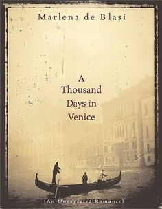 A Thousand Days in Venice. This novel is such a poetic tribute to a beautiful love story between unlikely partners.