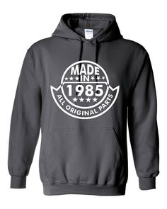 Made In 1985 With All ORIGINAL Parts 29th BIRTHDAY Printed Graphic Hooded Sweatshirt Great Birthday Graphic Hoodie Awesome Gift For Birthday...