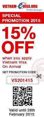 Discount 15% to get Vietnam Visa On Arrival Please apply promotion code: VS201415 at the link: http://www.vietnam-evisa.org/apply-visa.html