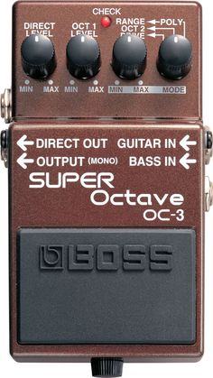 OC-3: Super Octave - The World's First Polyphonic Octave Pedal.