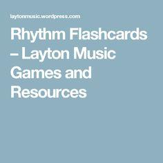 Rhythm Flashcards – Layton Music Games and Resources